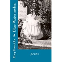 Reading & Book Signing: Mary Freericks, Blue Watermelon