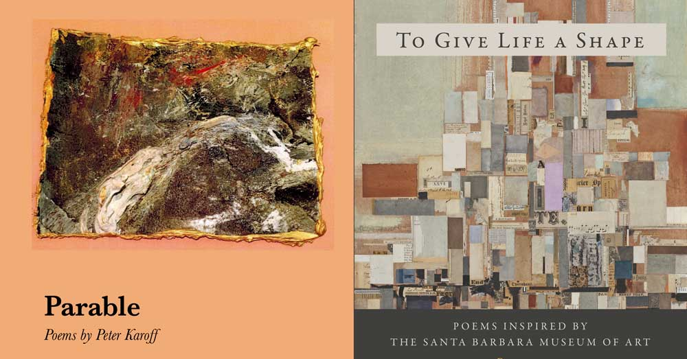 Santa Barbara Poetry Series: Peter Karoff's PARABLE and Shoreline Voices TO GIVE LIFE A SHAPE